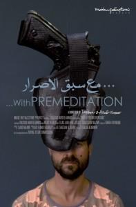 WITH PREMEDITATION